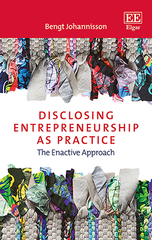Disclosing Entrepreneurship as Practice