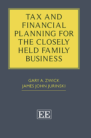 Tax and Financial Planning for the Closely Held Family Business