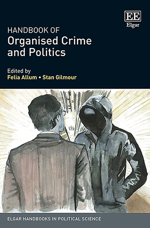 Handbook of Organised Crime and Politics