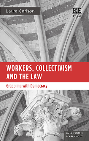 Workers, Collectivism and the Law