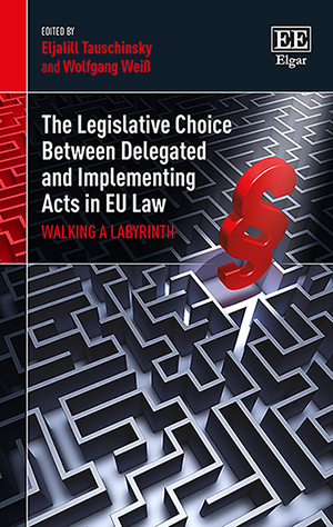 The Legislative Choice Between Delegated and Implementing Acts in EU Law