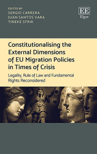 Constitutionalising the External Dimensions of EU Migration Policies in Times of Crisis