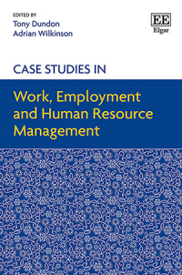 Case Studies in Work, Employment and Human Resource Management