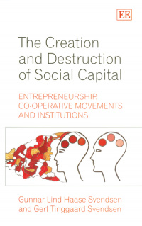 The Creation and Destruction of Social Capital