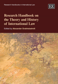 Research Handbook on the Theory and History of International Law