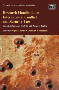 Research Handbook on International Conflict and Security Law