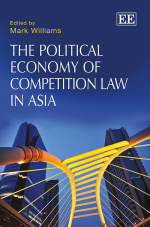 The Political Economy of Competition Law in Asia