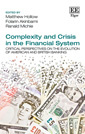 Complexity and Crisis in the Financial System