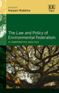 The Law and Policy of Environmental Federalism