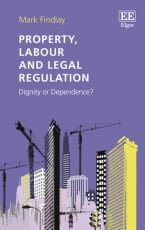 Property, Labour and Legal Regulation