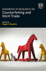 Handbook of Research on Counterfeiting and Illicit Trade