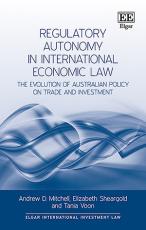 Regulatory Autonomy in International Economic Law
