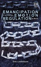 Emancipation Through Emotion Regulation at Work