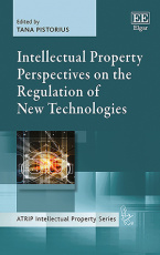 Intellectual Property Perspectives on the Regulation of New Technologies
