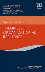 Elgar Introduction to Theories of Organizational Resilience