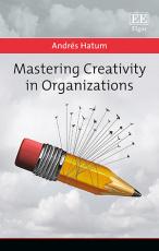Mastering Creativity in Organizations