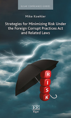 Strategies for Minimizing Risk Under the Foreign Corrupt Practices Act and Related Laws