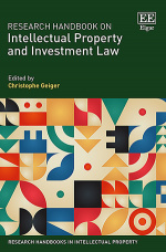 Research Handbook on Intellectual Property and Investment Law