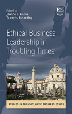 Ethical Business Leadership in Troubling Times
