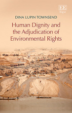 Human Dignity and the Adjudication of Environmental Rights